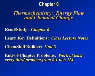 Chapter 6 Thermochemistry:  Energy Flow and Chemical Change