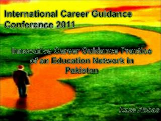 International Career Guidance Conference 2011 Innovative Career Guidance Practice