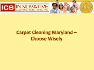 Carpet cleaning Maryland – Choose wisely