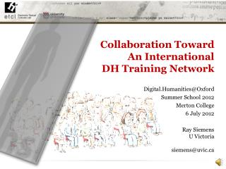 Collaboration Toward  An International  DH Training Network