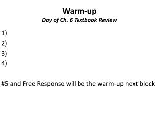 Warm-up Day of Ch. 6 Textbook Review