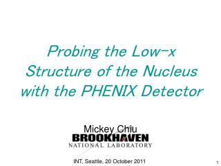 Probing the Low-x Structure of the Nucleus with the PHENIX Detector