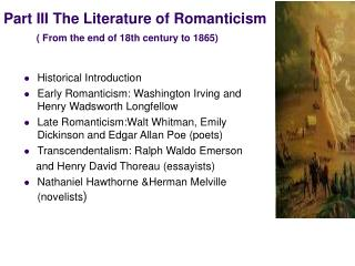 Part III The Literature of Romanticism ( From the end of 18th century to 1865)