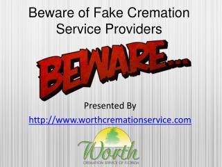 beware of fake cremation service providers