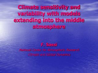 Climate sensitivity and variability with models extending into the middle atmosphere