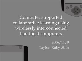 Computer supported collaborative learning using wirelessly interconnected handheld computers