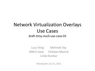 Network Virtualization Overlays Use Cases draft-timy-nvo3-use-case-01