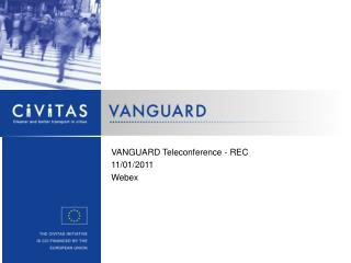 VANGUARD Teleconference  - REC 11 / 01 /201 1 Webex