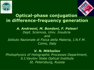 Optical-phase conjugation  in difference-frequency generation A. Andreoni, M. Bondani, F. Paleari