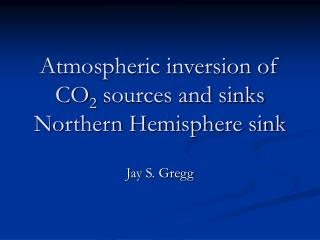 Atmospheric inversion of CO 2  sources and sinks  Northern Hemisphere sink
