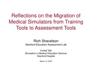 Reflections on the Migration of Medical Simulators from Training Tools to Assessment Tools
