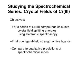 Studying the Spectrochemical Series: Crystal Fields of Cr(III)