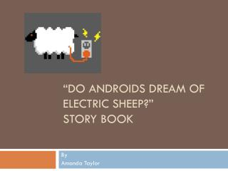 """Do androids dream of electric sheep?"" story book"