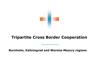 Tripartite Cross Border Cooperation