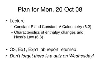 Plan for Mon, 20 Oct 08