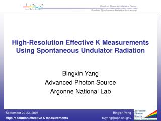 High-Resolution Effective K Measurements Using Spontaneous Undulator Radiation