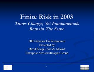 Finite Risk in 2003 Times Change, Yet Fundamentals Remain The Same