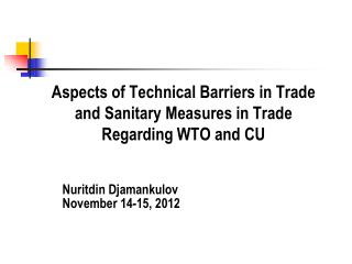 Aspects of Technical Barriers in Trade and Sanitary Measures in Trade Regarding WTO and CU