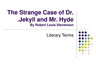 The Strange Case of Dr. .Jekyll and Mr. Hyde By Robert Louis Stevenson