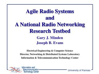 Agile Radio Systems and A National Radio Networking Research Testbed