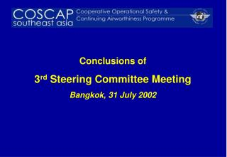 Conclusions of 3 rd  Steering Committee Meeting Bangkok, 31 July 2002