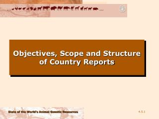 Objectives, Scope and Structure of Country Reports