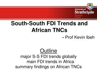 South-South FDI Trends and African TNCs  -  Prof Kevin Ibeh