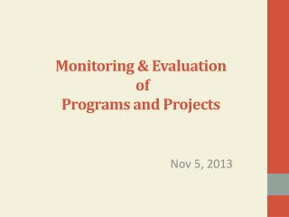 Monitoring & Evaluation  of  Programs and Projects