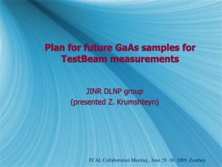 Plan for future GaAs samples for TestBeam measurements
