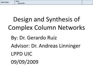 Design and Synthesis of Complex Column Networks