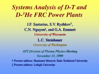 Systems Analysis of D-T and D- 3 He FRC Power Plants