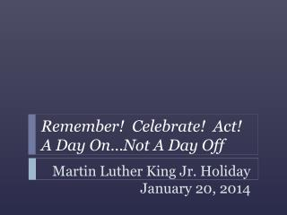 Martin Luther King Jr. Holiday  January 20, 2014