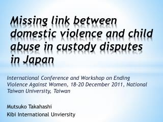 Missing link between domestic violence and child abuse in custody disputes in Japan