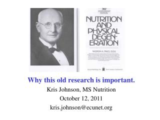 Why this old research is important. Kris Johnson, MS Nutrition October 12, 2011