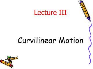 Curvilinear Motion