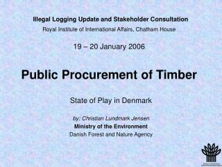 State of Play in Denmark by: Christian Lundmark Jensen Ministry of the Environment