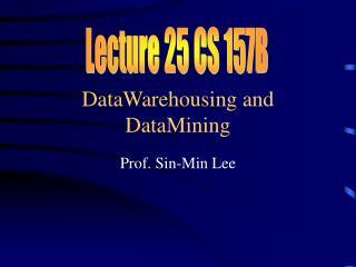 DataWarehousing and DataMining