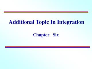 Additional Topic In Integration  Chapter   Six