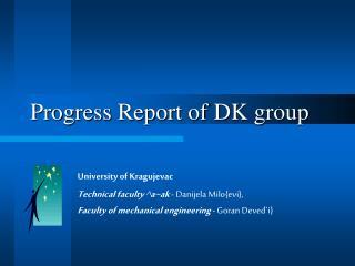Progress Report of DK group