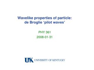 Wavelike properties of particle: de Broglie 'pilot waves'