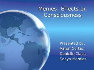 Memes: Effects on Consciousness