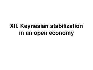 XII.  Keynesian stabilization in an open economy