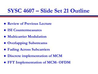 SYSC 4607 – Slide Set 21 Outline