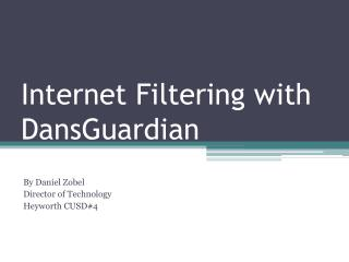 Internet Filtering with  DansGuardian