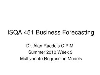 ISQA 451 Business Forecasting