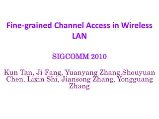 Fine-grained Channel Access in Wireless LAN