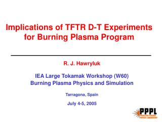 Implications of TFTR D-T Experiments for Burning Plasma Program