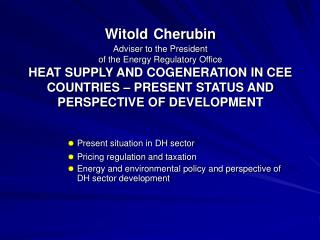 Present situation in DH sector Pricing regulation and taxation