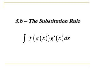 5.b – The Substitution Rule