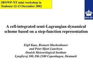 A cell-integrated semi-Lagrangian dynamical scheme based on a step-function representation